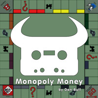 Dan Bull - Monopoly Money