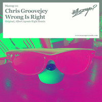 Chris Groovejey - Wrong Is Right