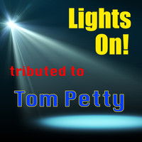 The Insurgency - Lights On! Tributed to Tom Petty