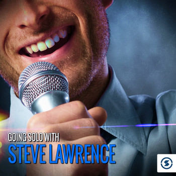 Steve Lawrence, Eydie Gormé - Going Solo with Steve Lawrence