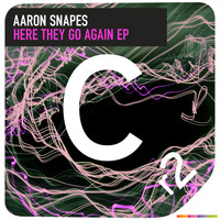 Aaron Snapes - Here They Go Again EP