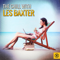 Les Baxter - The Chill with Les Baxter