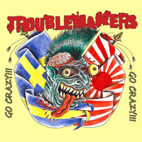 Troublemakers - Go Crazy!!!