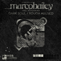 Marco Bailey - Dark Soul / Rough Abused