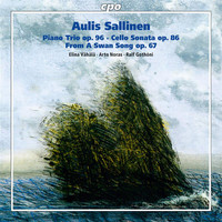 Arto Noras - Sallinen: Piano Trio, Op. 96, Cello Sonata, Op. 86 & From a Swan Song, Op. 67