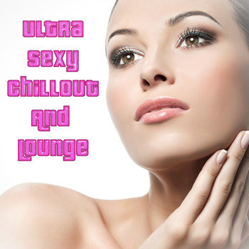 Various Artists - Ultra Sexy Chillout and Lounge