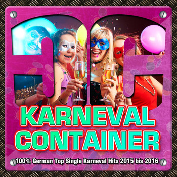 Various Artists - Karneval Container - 100% German Top Single Karneval Hits 2015 bis 2016