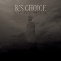 K's Choice - Private Revolution