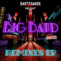 Bart&Baker - Big Band Remixes - EP