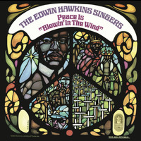 The Edwin Hawkins Singers - Peace Is Blowin' in the Wind