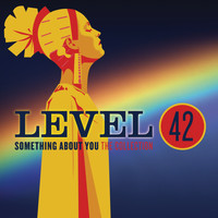 Level 42 - Something About You: The Collection