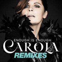 Carola - Enough Is Enough (Remixes)