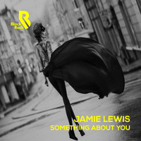Jamie Lewis - Something About You