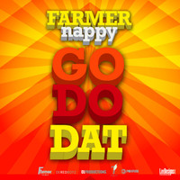 Farmer Nappy - Go Do Dat