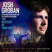 Josh Groban - The Mystery of Your Gift (feat. Brian Byrne and the American Boychoir)
