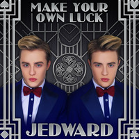 Jedward - Make Your Own Luck