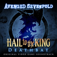 Avenged Sevenfold - Hail To The King: Deathbat (Original Video Game Soundtrack)