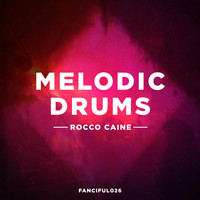 Rocco Caine - Melodic Drums