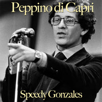 Peppino Di Capri - Speedy Gonzales