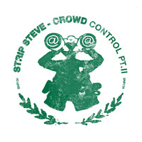 Strip Steve - Crowd Control Pt. II