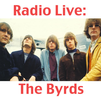 The Byrds - Radio Live: The Byrds
