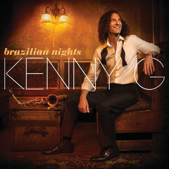 Kenny G - Brazilian Nights (Deluxe Edition)