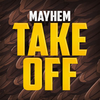 Mayhem - Takeoff