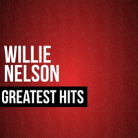 Willie Nelson - Willie Nelson Greatest Hits