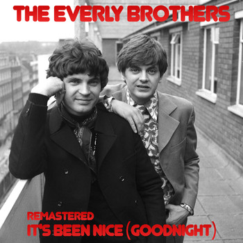 The Everly Brothers - It's Been Nice