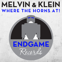 Melvin & Klein - Where the Horns At!