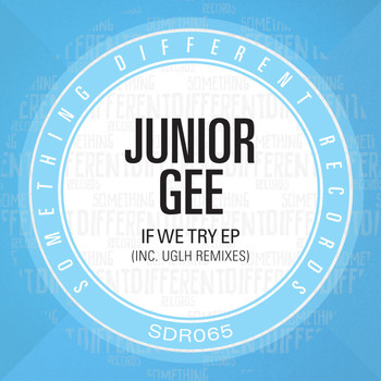 Junior Gee - If We Try EP