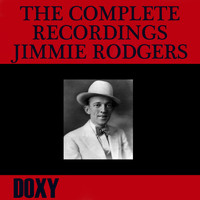 Jimmie Rodgers - The Complete Recordings Jimmie Rodgers (Explicit)