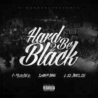 C-Murder - Hard 2 Be Black (feat. Snoop Dogg & Boosie Badazz)