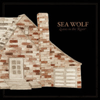 Sea Wolf - Leaves in the River