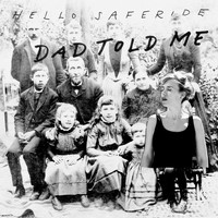 Hello Saferide - Dad Told Me
