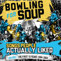 Bowling For Soup - Songs People Actually Liked - Volume 1 - The First 10 Years (1994-2003)