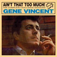 Gene Vincent - Ain't That Too Much!