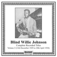 Blind Willie Johnson - Blind Willie Johnson, Vol. 2 (1929-1930)