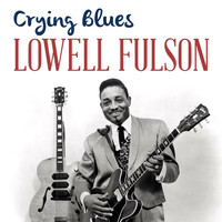 Lowell Fulson - Crying Blues