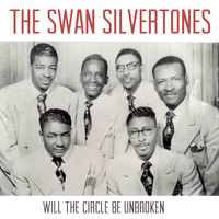 The Swan Silvertones - Will the Circle Be Unbroken