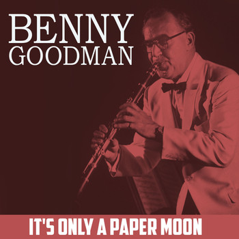 Benny Goodman - It's Only a Paper Moon