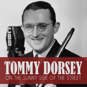 Tommy Dorsey - On the Sunny Side of the Street
