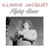 Illinois Jacquet - Flying Home