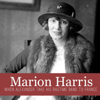 Marion Harris - When Alexander Take His Ragtime Band to France