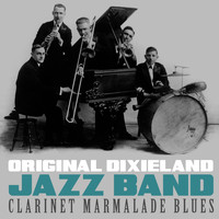 Original Dixieland Jazz Band - Clarinet Marmelade Blues