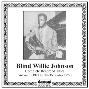 Blind Willie Johnson - Blind Willie Johnson, Vol. 1 (1927-1929)