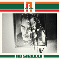 Ryan Adams - No Shadow (Paxam Singles Series, Vol. 5)