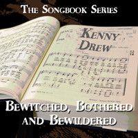 Kenny Drew - The Songbook Series - Bewitched, Bothered and Bewildered