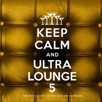 Various Artists - Keep Calm and Ultra Lounge 5