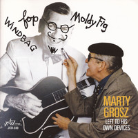 Marty Grosz - Left to His Own Devices